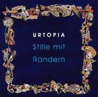 STILLE MIT RÄNDERN – Ensemble URTOPIA